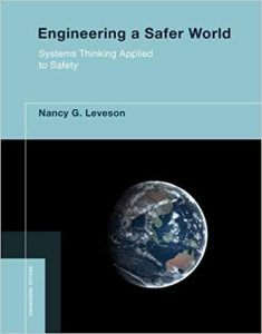 Engineering a Safer World: Systems Thinking Applied to Safety by Nancy Leveson